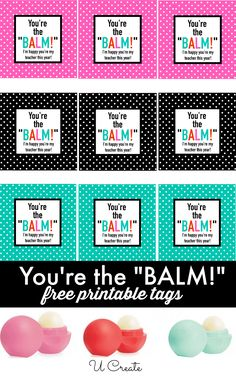 Teacher Gift Printable: You're the Balm! by u-createcrafts.com