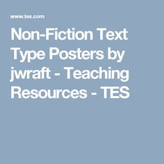 Non-Fiction Text Type Posters by jwraft - Teaching Resources - TES