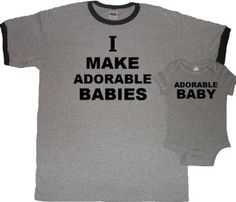 I Make Adorable Babies New Dad T-shirt and Matching Baby Bodysuit Set - First Fathers Day Gift Idea