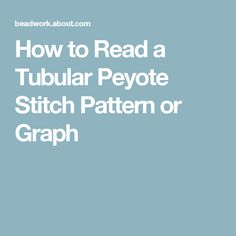 How to Read a Tubular Peyote Stitch Pattern or Graph
