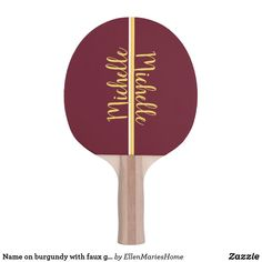 Shop Name on burgundy with faux gold bar ping pong paddle created by EllenMariesHome. Michelle Name, Ping Pong Paddles, Burgundy And Gold, Indoor Activities, Bar