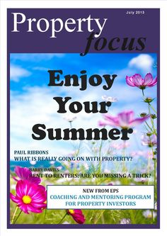 """July 2013 issue of """"Property Focus"""" http://easypropertysolutions.co.uk/newsletter/EPSJuly13.pdf"""