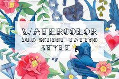 Watercolor Old School Tattoo Style by Alex.artline on @creativemarket