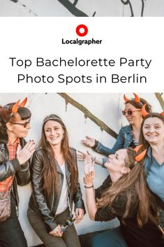 Bachelorette Street Style Photo Shoot in Berlin, Germany - Localgrapher Graffiti Images, Girls Time, Image House, Great Memories, Party Photos, Cold War, Top Photo, Capital City, World War Two