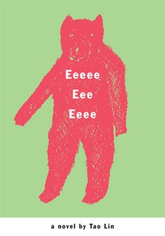 Book Cover// Eeeee Eee Eeee, by Tao Lin -back: Confused yet intelligent animals attempt to interact with confused yet intelligent humans, resulting in the death of Elijah Wood, Salman Rushdie, and Wong Kar-Wai, To read