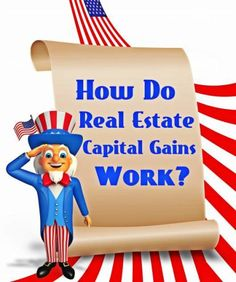Real Estate Capital Gains Taxes Explained: http://www.maxrealestateexposure.com/real-estate-capital-gains/