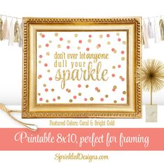Don't Ever Let Anyone Dull Your Sparkle by SprinkledDesign