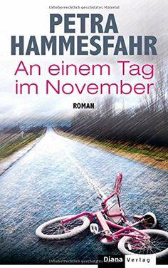 An einem Tag im November: Roman von Petra Hammesfahr