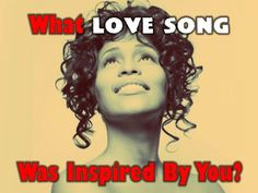 What Love Song Was Actually Inspired By You?