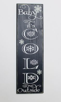 Get your home decor winter ready with this lovely Baby It's Cold Outside sign. Sign measures 8 X 24 inches and will be made with colors and fonts shown. Pin now, view later!