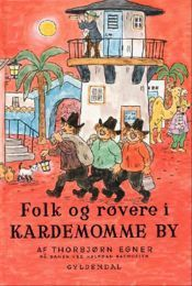 Folk og røvere i Kardemomme by (When the robbers came to Cardamom Town) - classic and loved tale from 1955 - Thorbjørn Egner - Norway 90s Childhood, Childhood Memories, Ol Days, The Good Old Days, Childrens Books, Illustrators, Fairy Tales, Folk, Nostalgia