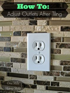 One Mile Home Style: How To Adjust Outlets After Tiling How To Adjust Electrical Outlets After Tiling Renovation Design, Home Renovation, Home Remodeling, Remodeling Contractors, Kitchen Redo, Kitchen Remodel, Kitchen Ideas, Kitchen Design, Kitchen Updates