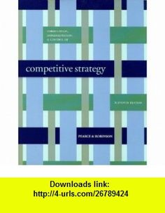 Formulation Implementation, and Control of Competitive Strategy [With Access Code for Business Week Subscription] (9780073368122) John A., II Pearce, Richard B., Jr. Robinson , ISBN-10: 0073368121  , ISBN-13: 978-0073368122 ,  , tutorials , pdf , ebook , torrent , downloads , rapidshare , filesonic , hotfile , megaupload , fileserve