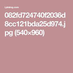 082fd724740f2036d8cc121bda25d974.jpg (540×960)