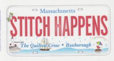 """- Row By Row Experience Fabric Plate - MA license plate label with STITCH HAPPENS and The Quilted Crow on it - 2015 - """"The Quilted Crow Quilt Shop, folk art quilt fabric, quilt patterns, quilt kits, quilt blocks"""