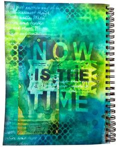 Now is the Time art journal page with Dylusions Ink Sprays (Marjie Kemper)