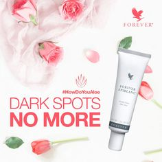 No more dark spots: Forever Epiblanc #howdoyoualoe #aloevare #skincare #darkspots