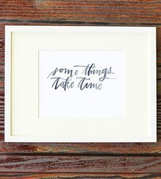 Some Things Take Time Art Print by Anna Tovar on Scoutmob Shoppe