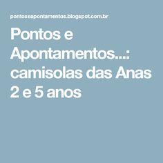 Pontos e Apontamentos...: camisolas das Anas 2 e 5 anos