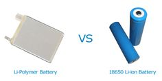 What is the Difference Between 18650 Li-ion Battery and Li-Polymer Battery