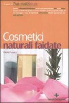 Cosmetici naturali fai da te