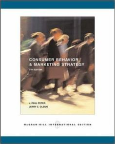 Consumer Behavior and Marketing Strategy: By J. Paul Peter, Jerry C. Olson (Mcgraw-Hill/Irwin Series in Marketing): J. Paul Peter, Jerry C. Olson: 9780071111775: Amazon.com: Books