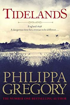 Buy Tidelands by Philippa Gregory at Mighty Ape NZ. 'Gregory is an experienced storyteller and doesn't let you down. Tidelands is a gripping and intelligent portrait of a woman fighting to survive in a . Philippa Gregory, New Books, Good Books, Books To Read, Reading Lists, Book Lists, Reading Room, Historical Fiction Novels, Historical Quotes