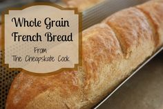 Whole Grain French Bread - Finally a recipe without any white flour! Whole Grain French Bread – Finally a recipe without any white flour! White Wheat Bread, Whole Grain Bread, Yeast Bread Recipes, Flour Recipes, Banana Bread Recipes, Sourdough Recipes, Scones Ingredients, Pan Integral, Honey
