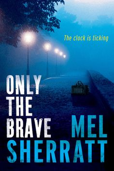 Reading Stuff 'n' Things: Only The Brave (DS Allie Shenton #3) by Mel Sherra...