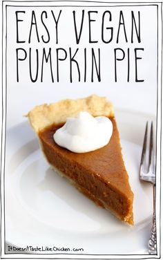 Easy Vegan Pumpkin Pie. All you do is add the ingredients to a blender, blend, pour into pie shell, and bake! It's perfectly creamy and full of pumpkin spice. No one will know it's vegan! #itdoesnttastelikechicken