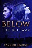 Free Kindle Book -   Below the Beltway (The Beltway Modern Millionaire Romance Series Book 1) Check more at http://www.free-kindle-books-4u.com/mystery-thriller-suspensefree-below-the-beltway-the-beltway-modern-millionaire-romance-series-book-1/