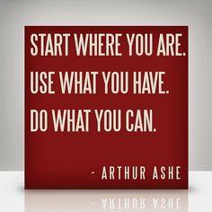 ~Arthur Ashe