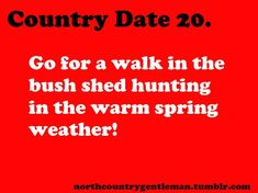 Country Dates 20 Country Boyfriend Quotes, Country Girl Quotes, Boyfriend Goals, Country Sayings, Country Strong, Cute N Country, Country Boys, Country Life, Country Dates