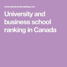 Learn the ranking of the best university and business school in Canada. Make the right choice with Eduniversal Ranking ! University Rankings, Best University, Business School, Canada, Japan, Japanese Dishes