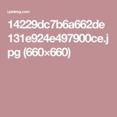 14229dc7b6a662de131e924e497900ce.jpg (660×660)