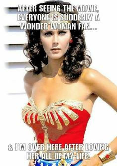 I grew up with her too and love my hero. This is me like... #WonderWomanForLife
