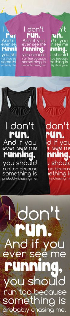 Discover You Better Run, Too T-Shirt from Fitness Tees & Tanks, a custom product made just for you by Teespring. - I Don T Run And If You Ever See Me Running You. Funny Cute, The Funny, Hilarious, Funny Pins, Funny Memes, Funny Stuff, Jokes, Just For Laughs, Laugh Out Loud