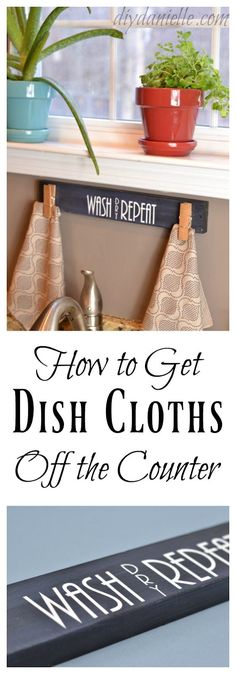 How to get dish cloths off your counter with a piece of scrap wood and some inexpensive clips.