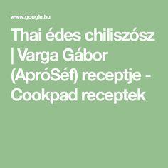 Thai édes chiliszósz | Varga Gábor (ApróSéf) receptje - Cookpad receptek Math Equations