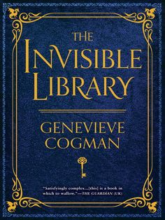 The Invisible Library, Genevieve Cogman. March 9