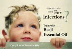 Curly Loves Essential Oils: Ear Infection Treatment with Basil Essential Oil
