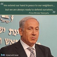 Benjamin Netanyahu quote (I so respect this man.  May God bless you, Sir.  I stand with Israel! ~Sandi)