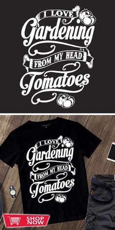 You can click the link to get yours. I Love Gardening From My Head Tomatoes. Gardening tshirt for Gardener. We brings you the best Tshirts with satisfaction. Love Garden, Small Space Gardening, Garden Gifts, Garden Inspiration, Tomatoes, Inspirational, In This Moment, Gift Ideas, This Or That Questions