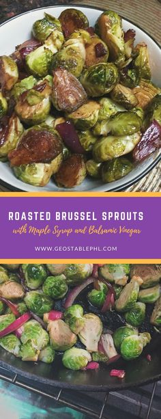Roasted Brussels Sprouts with Maple Syrup and Balsamic Vinegar — Geo's Table These Brussel Sprouts with Maple Syrup and Balsamic Vinegar are easy to make and the perfect blend of sweet and savory! Brussel Sprouts Maple Syrup, Brussel Sprouts Balsamic Vinegar, Grilled Brussel Sprouts, Cooking Brussel Sprouts, Brussels Sprouts, Grilled Veggies, Healthy Side Dishes, Vegetable Side Dishes, Side Dish Recipes