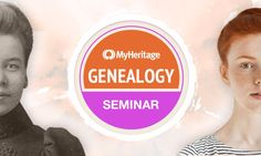 MyHeritage Genealogy Seminar Webinars Now Available online for Free