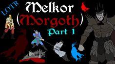 Focus: Melkor/Morgoth (Part 1)