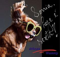 Sexta-feira!! www.oticaswanny.com