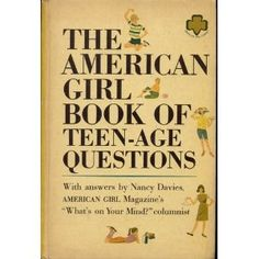 The American Girl Book of Teen-Age Questions (Girl Scouts Book #4) (Hardcover)