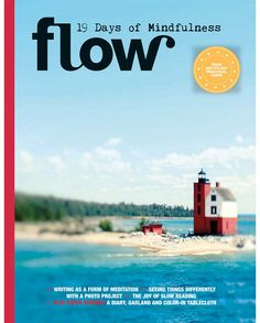 New from Flow Magazine: This special contains a nineteen-day plan to live a more mindful and creative life. It includes drawing lessons, the stories of female a Poem Analysis, Diy Hot Air Balloons, Morning Pages, Relaxing Art, Beach Reading, Body Is A Temple, 19 Days, Day Plan, Well Thought Out