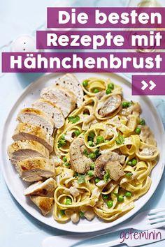 Die besten Hähnchenbrust-Rezepte: Schnell, günstig und sooo lecker!